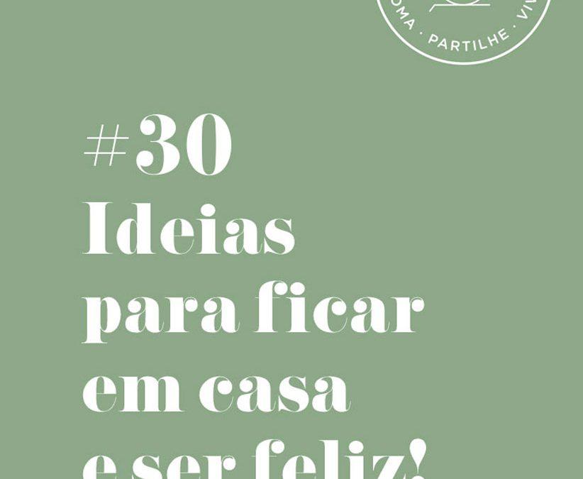 E-book 30 Ideias Para Ficar em Casa e Ser Feliz!